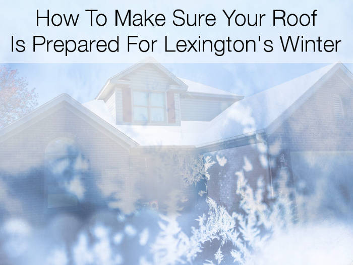 how to prepare your roof for lexington ky winter